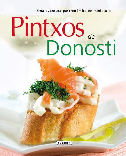 Pintxos de Donosti. Libro de recetas de pintxos creativos